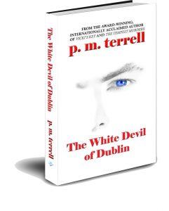 The White Devil of Dublin by p.m.terrell