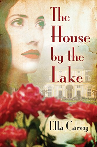 The House by the Lake – A Tale of Love During the Rise of Hitler