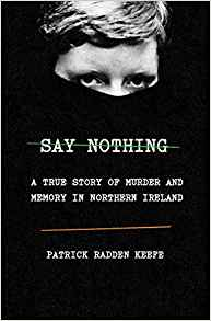 Say Nothing by Patrick Radden Keefe